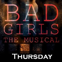 Bad Girls The Musical - Thursday - Curtis Auditorium